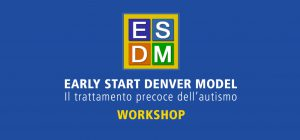 WORKSHOP EARLY START DENVER MODEL | IL TRATTAMENTO PRECOCE DELL'AUTISMO @ Anffas Macerata